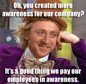 willa-wonka-oh-you-created-awareness-for-our-company