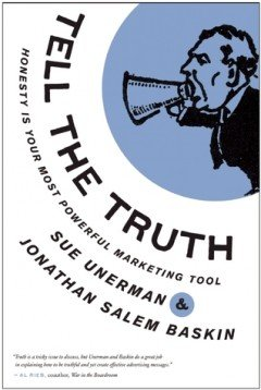 Tell The Truth Honesty is your most powerful marketing tool