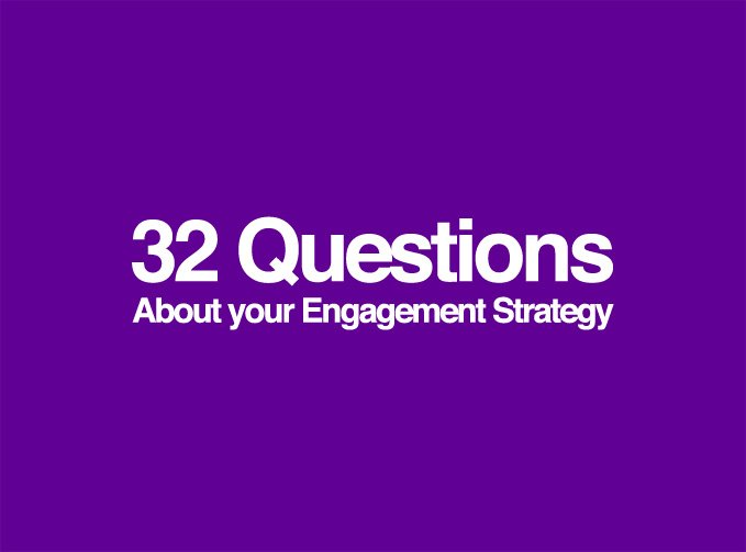 What's your engagement strategy