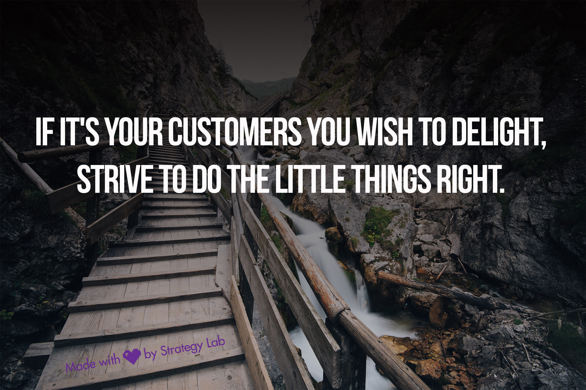 if-its-your-customers-you-wish-to-delight-strive-to-do-the-little-things-right