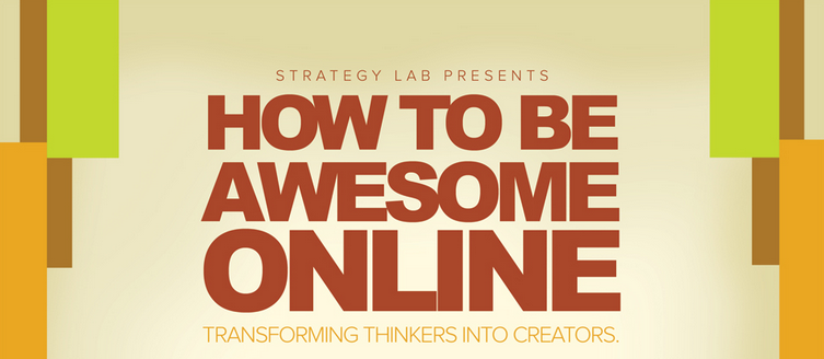 How to be awesome online - social media marketing workshop