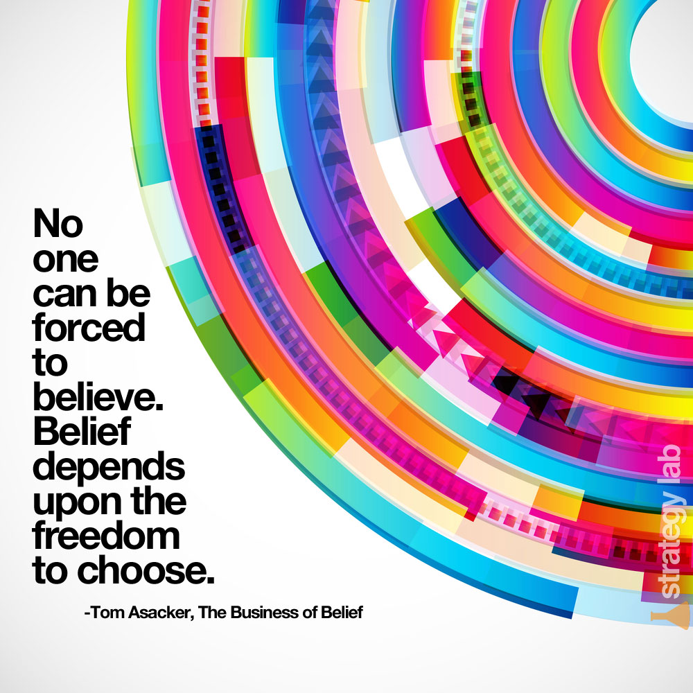 Belief depends upon the freedom to choose - Quotes