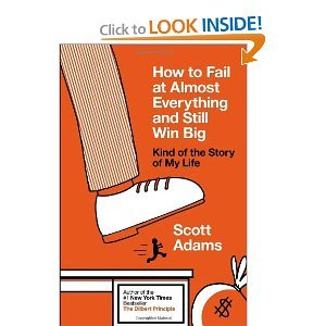 How to Fail at Almost Everything and Still Win Big- Kind of the Story of My Life-book by Scott Adams