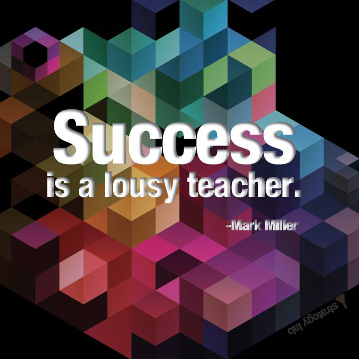 Success-is-a-lousy-teacher-mark-Miller-quote