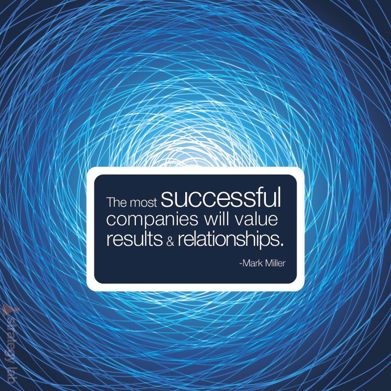 The-most-successful-companies-will-value-results-and-relationships