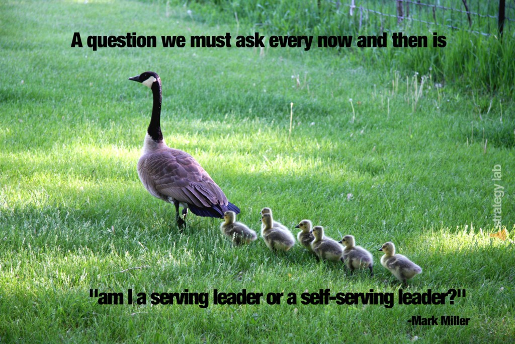are-we-a-serving-leader-or-a-self-serving-leader-mark-miller-quote
