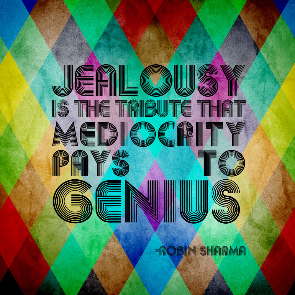 Jealousy-is-the-tribute-that-mediocrity-pays-to-genius