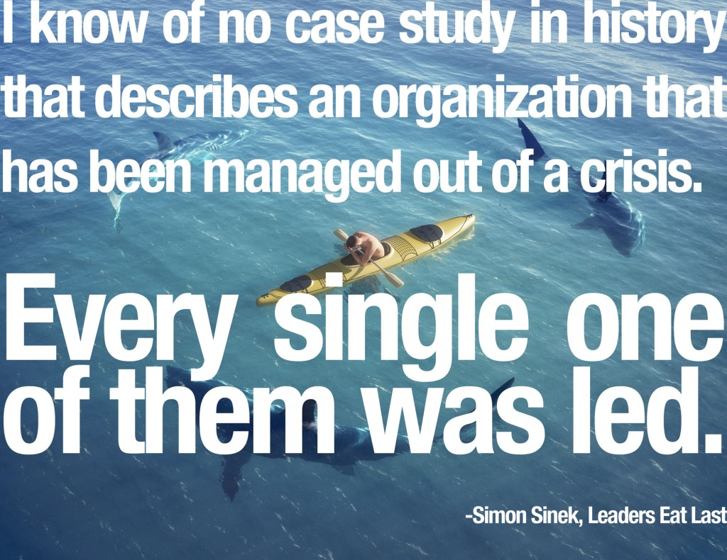 No one has ever managed their way out of a crisis