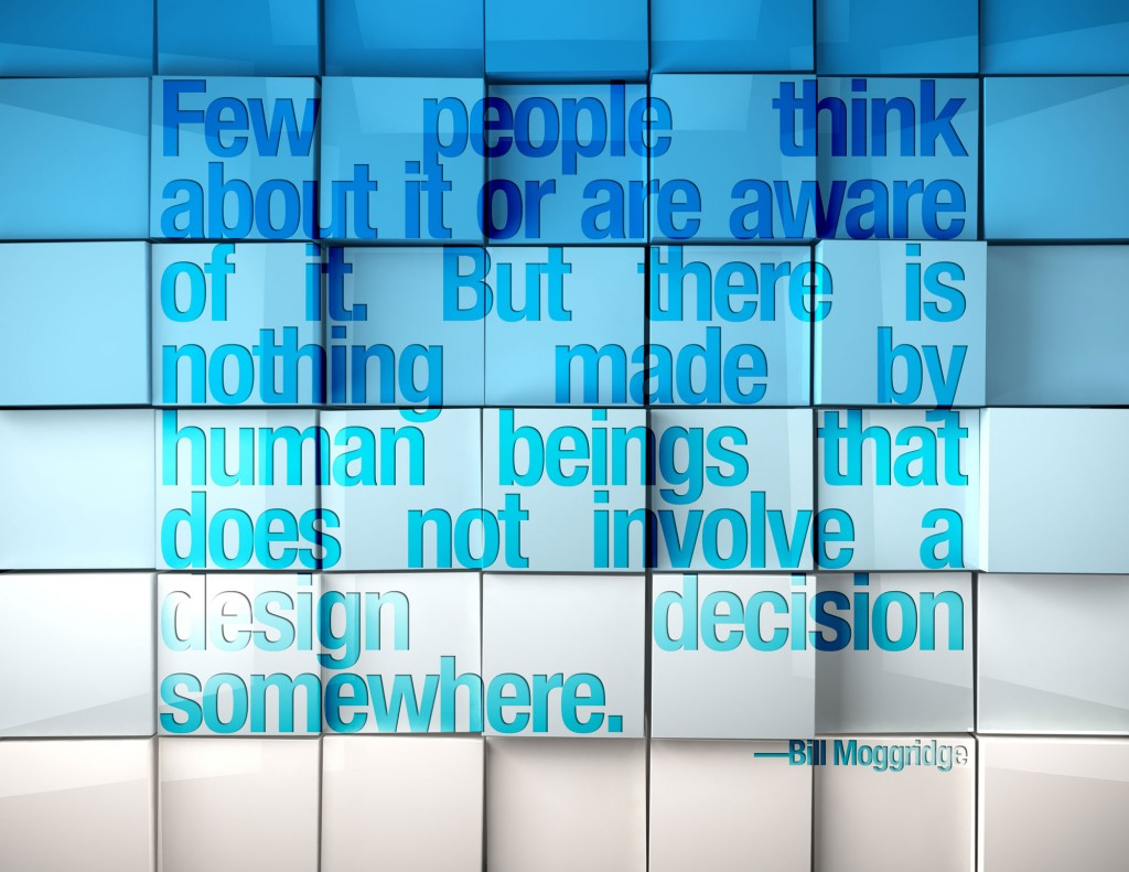There is nothing made by human beings that does not involve a design decision somewhere.