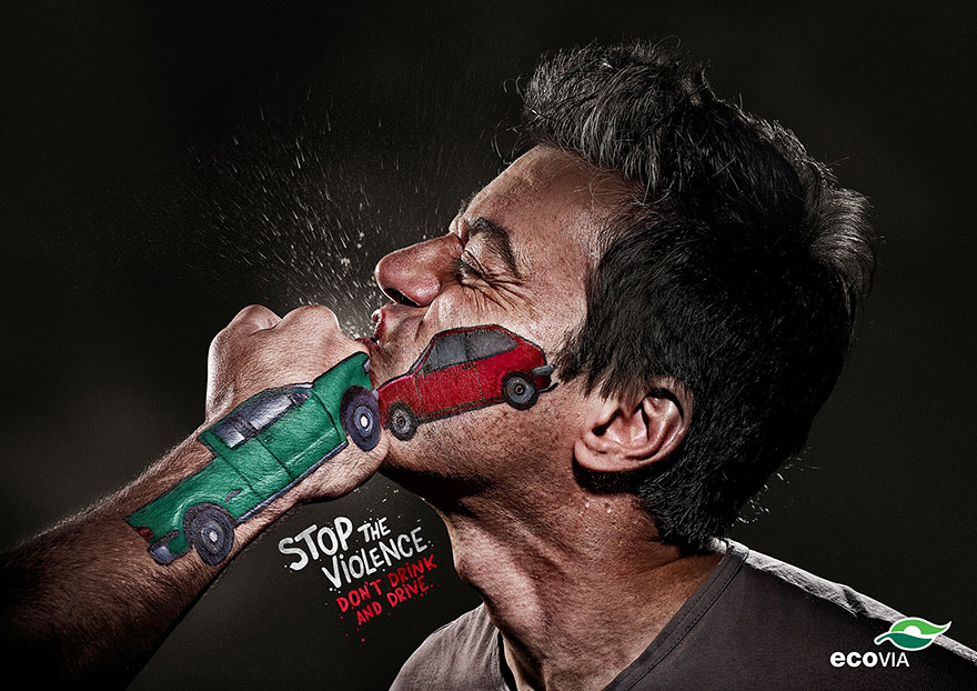 Stop the violence, don't drink and drive.