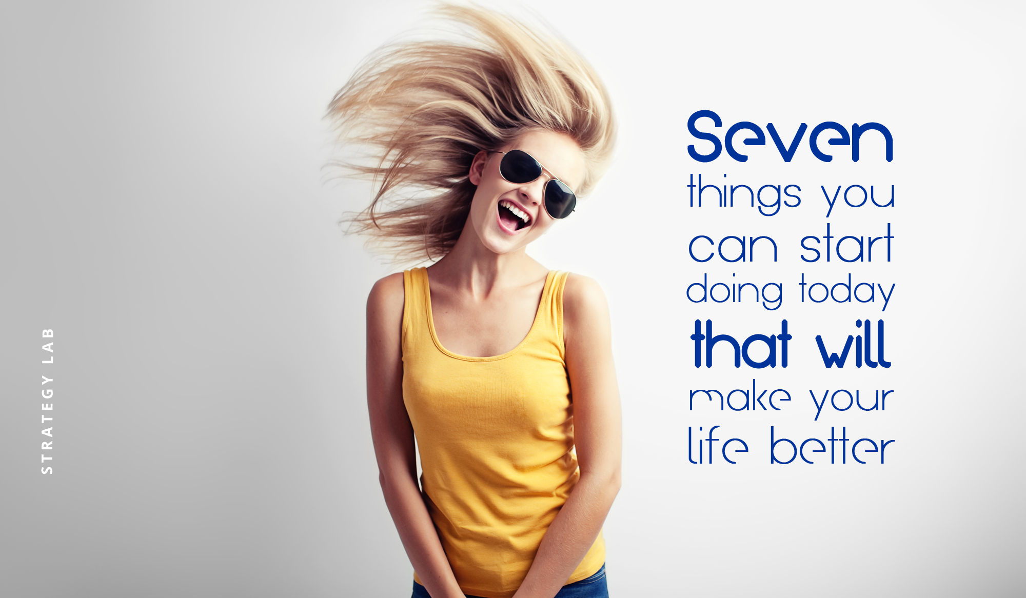 7-things-you-can-do-today-that-will-make-your-life-better