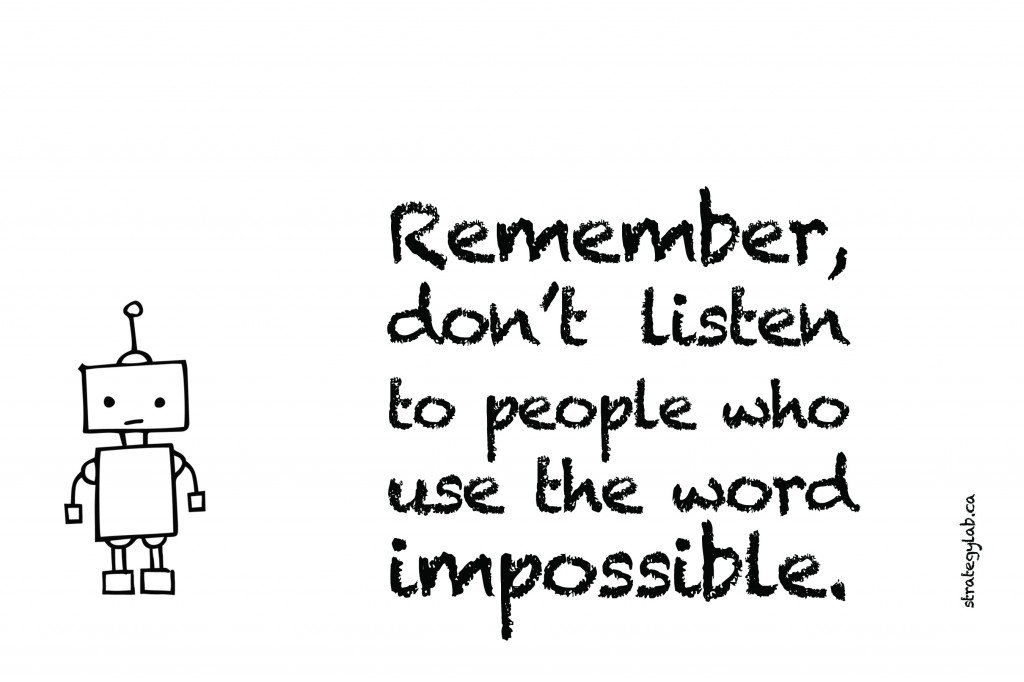 Remember don't listen to people who use the word impossible - Strategy Lab Stickers
