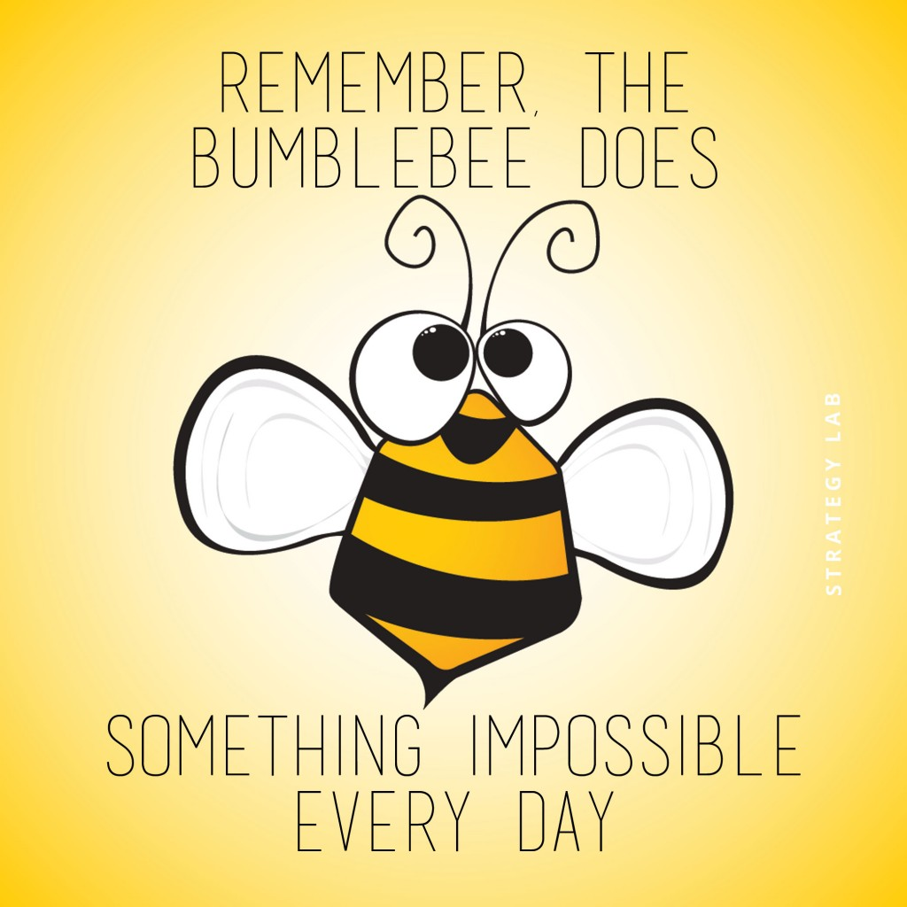Remember the bumblebee does something impossible everyday Strategy Lab Stickers