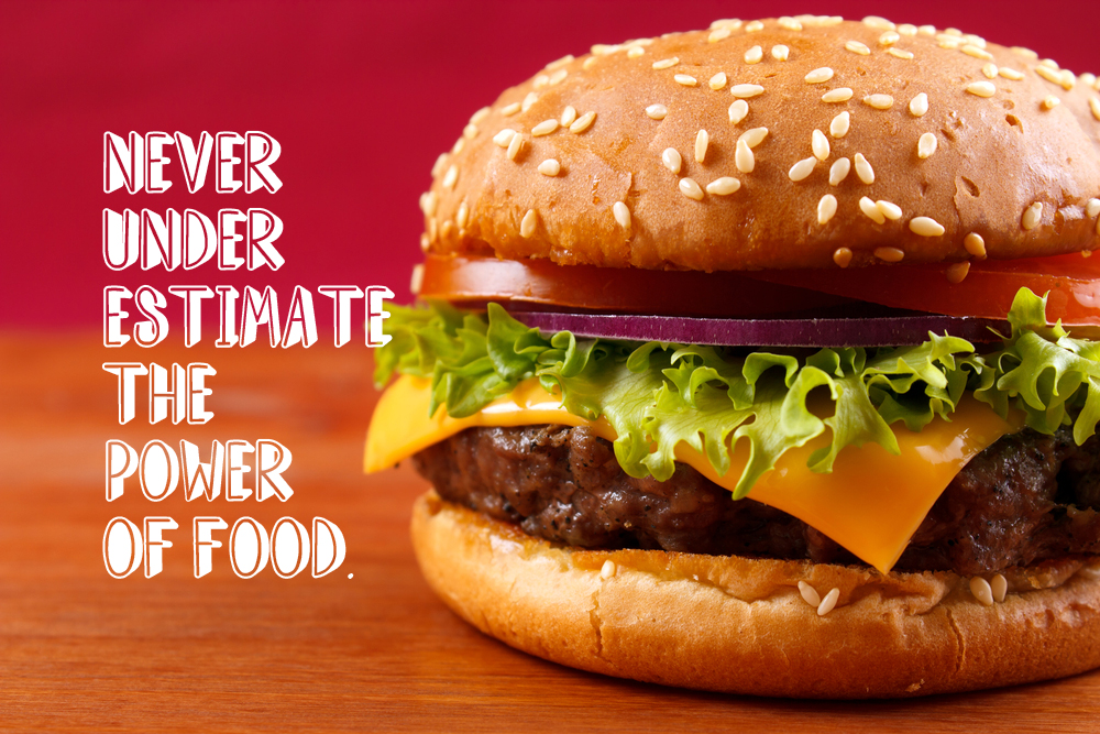 never-under-estimate-the-power-of-food
