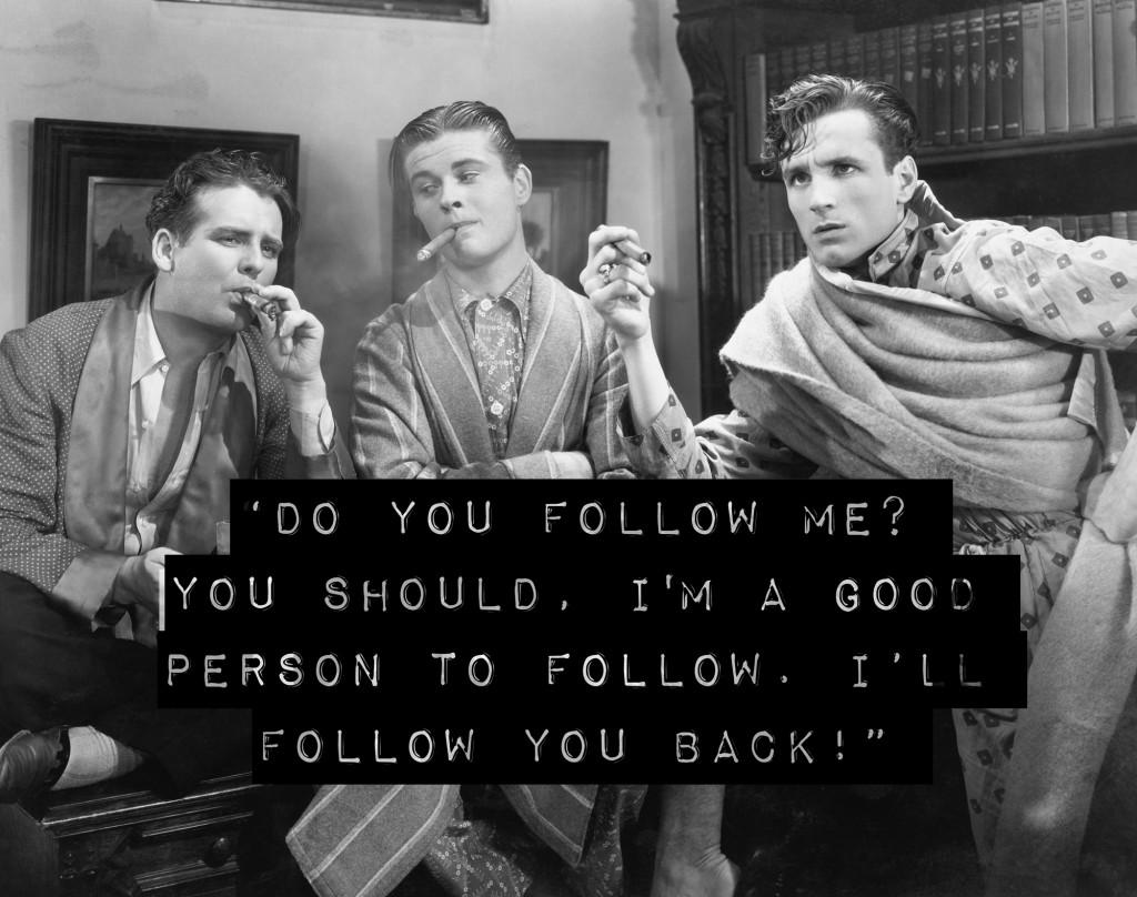 Do you follow me? You should