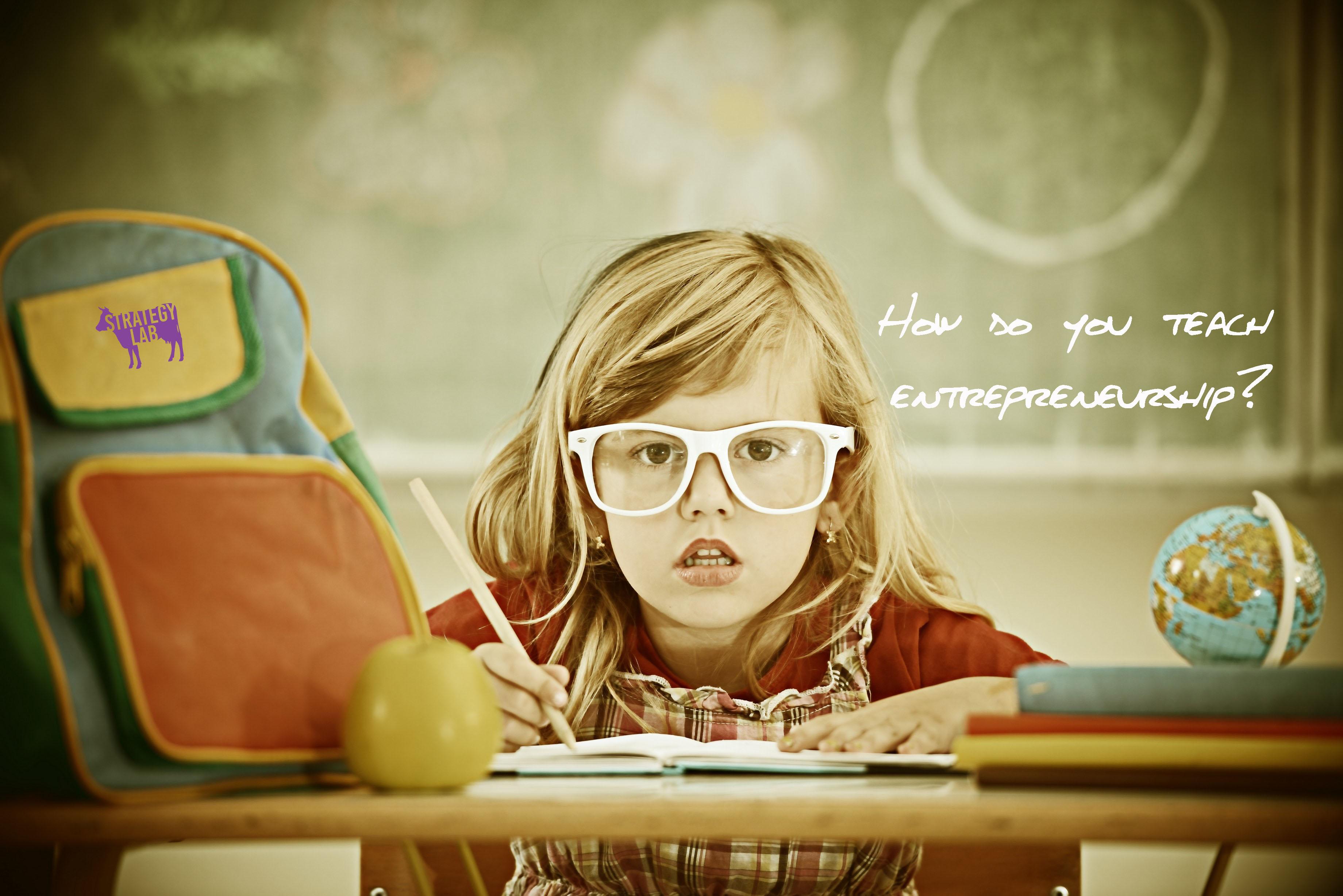 How do you teach entrepreneurship-how do you teach an art form