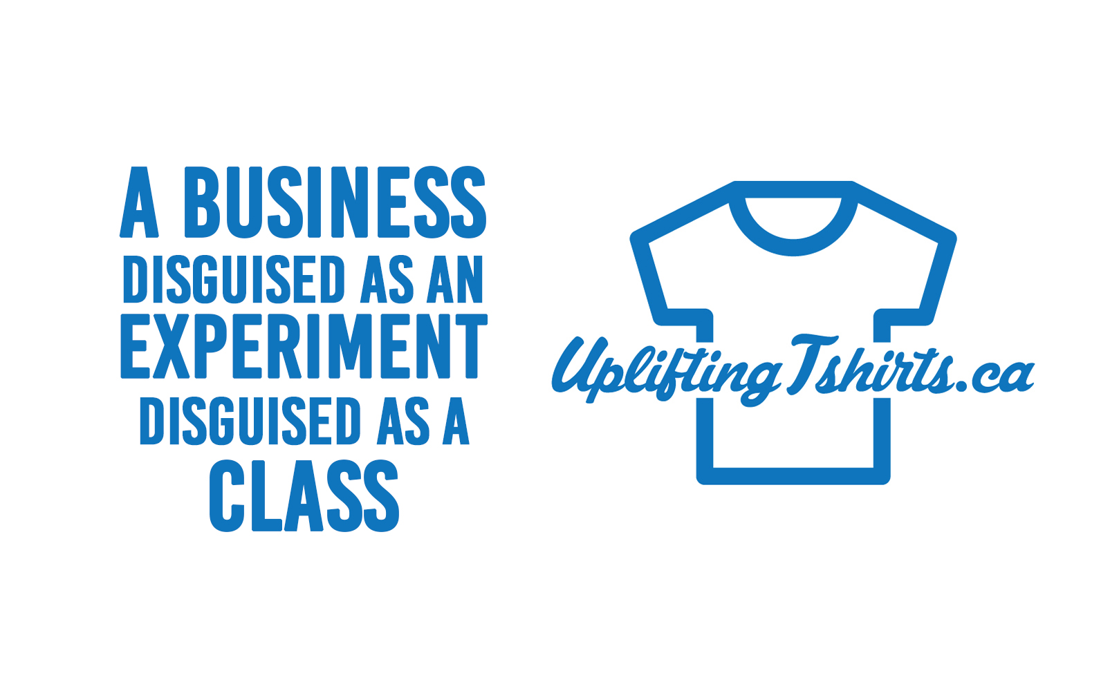 A business disguised as an experiment disguised as a class