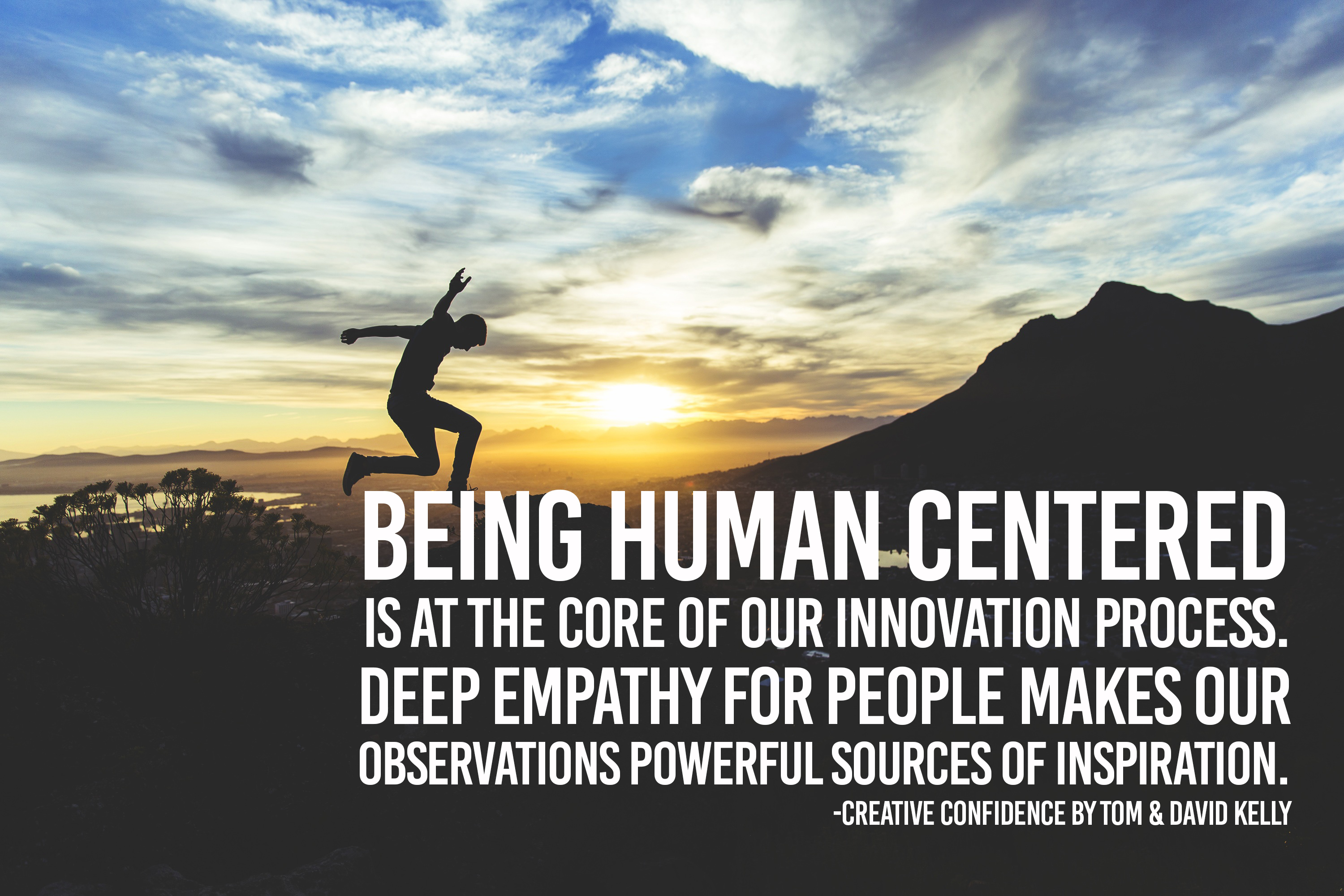 Deep empathy for people makes our observations powerful sources of inspiration