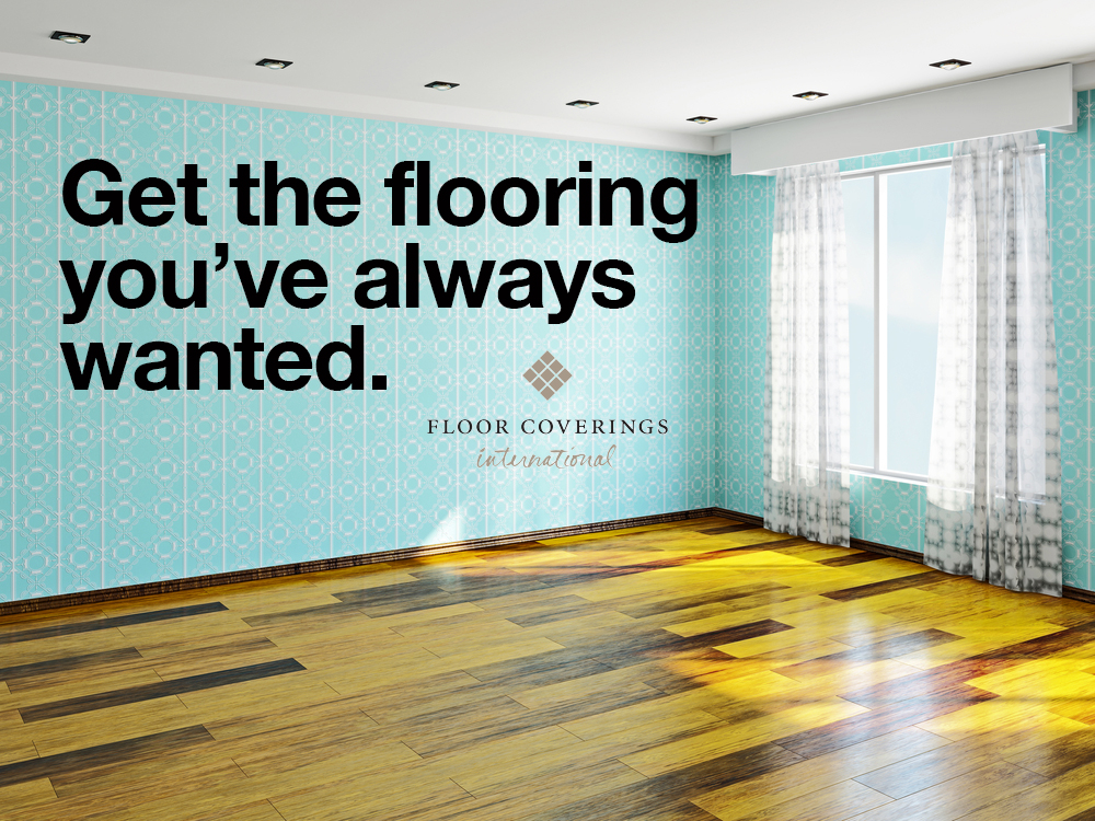 Get the flooring you've always wanted