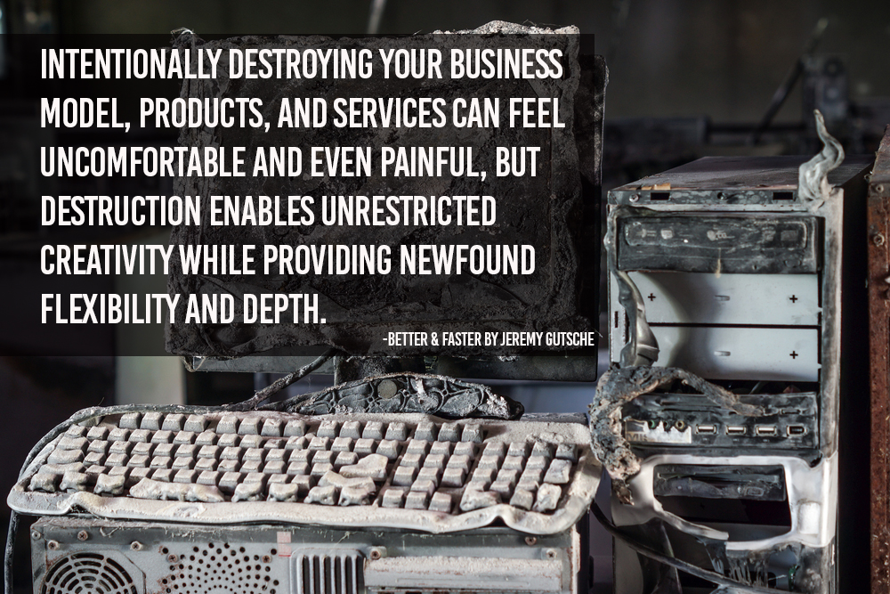 Intentionally destroying your business model products and services