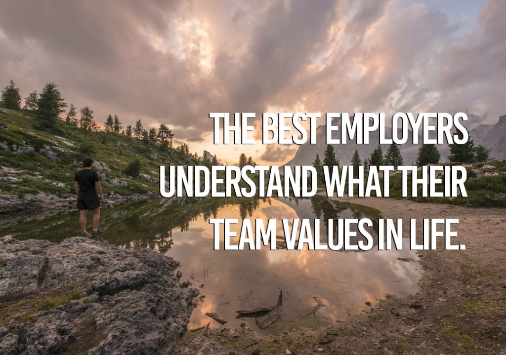 The best employers know what their people value in life