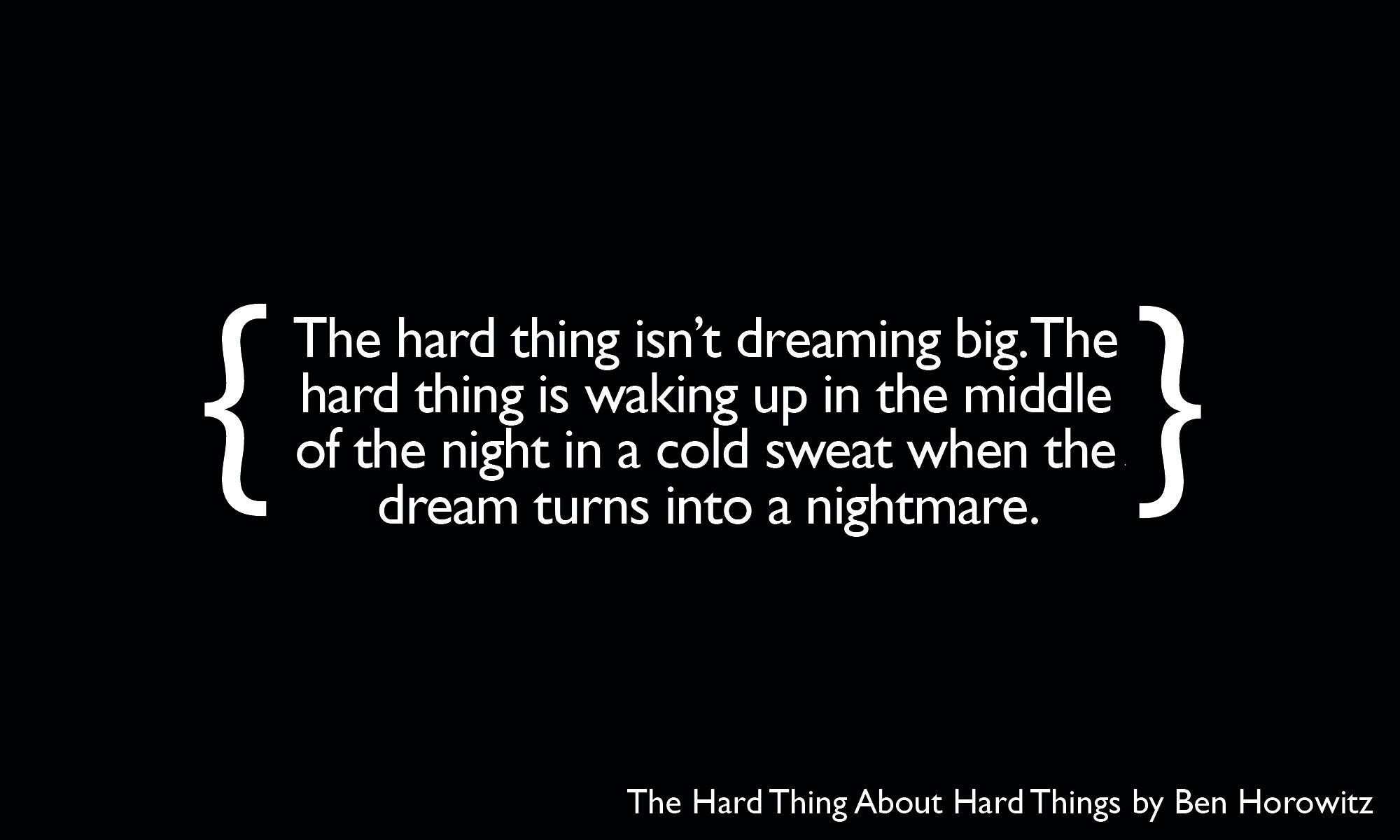 The hard thing isn't dreaming big…