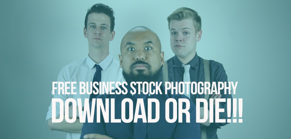 Business Stock Photography, download or DIE!!!