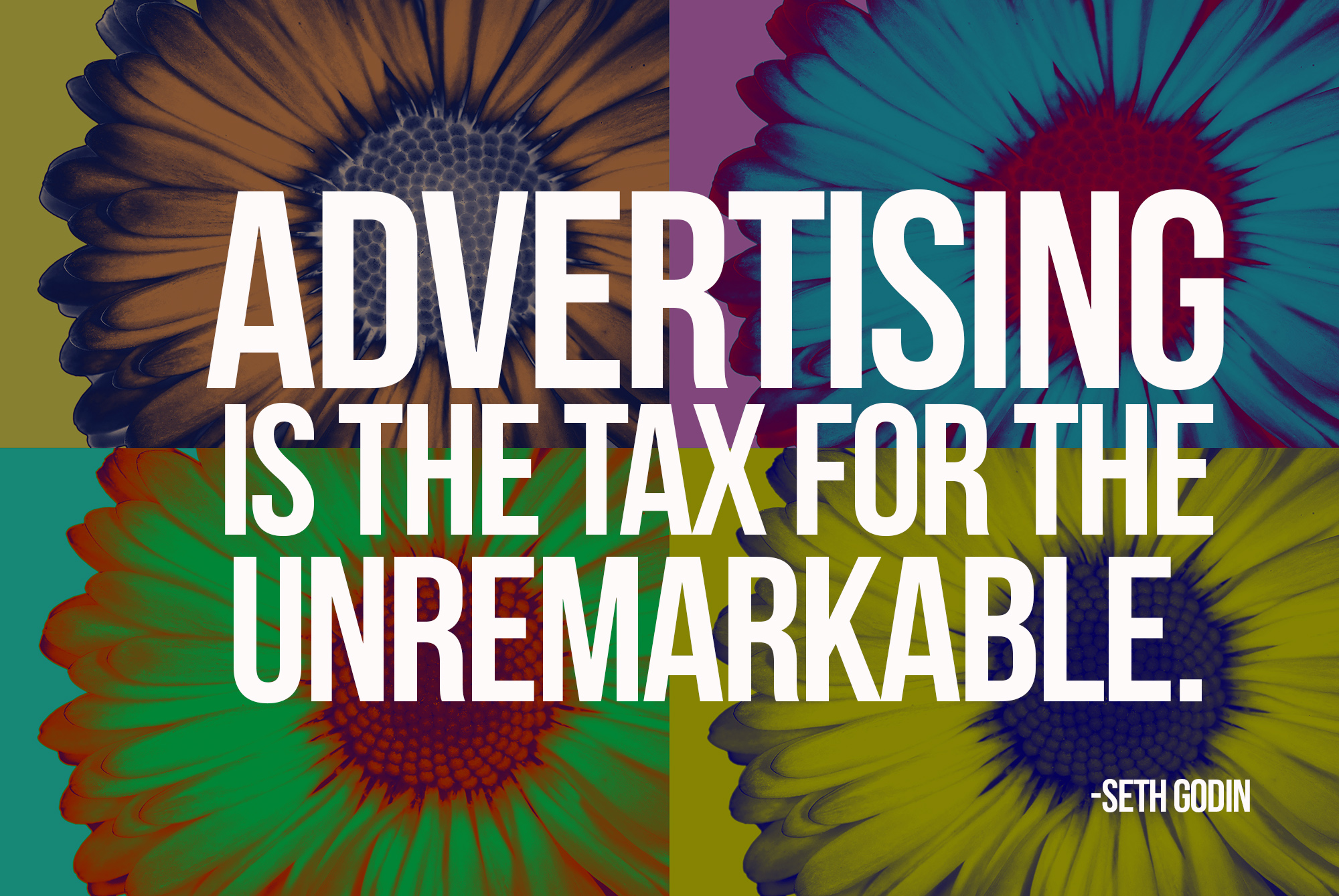 Advertising is the tax for the unremarkable