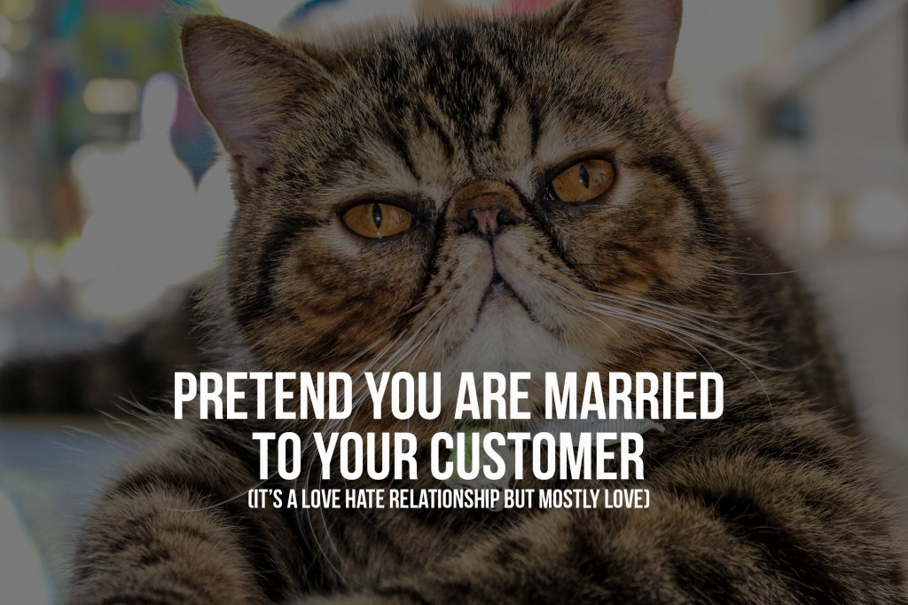pretend to be married to your customer
