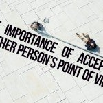 The importance of accepting anothers point of view