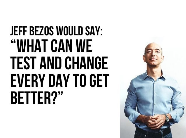 What can we test and change every day to get better