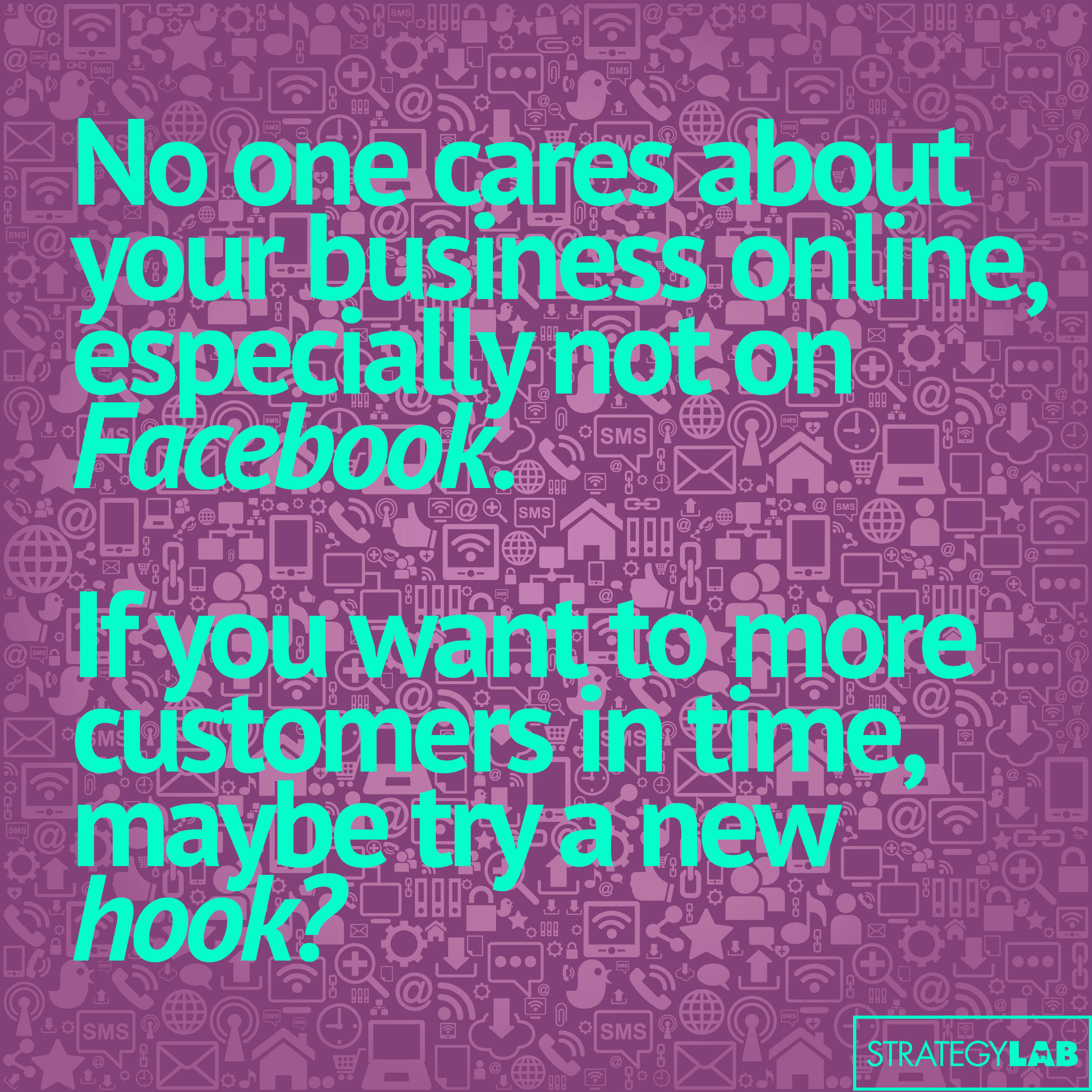 No one cares about your business online, especially not on Facebook