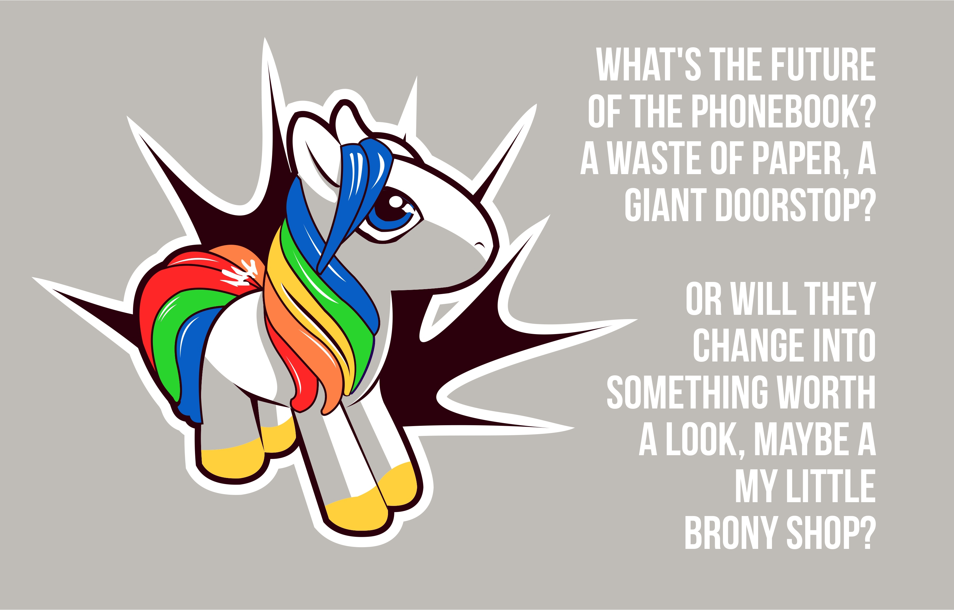 Or will they change into something worth a look, maybe a My Little Brony shop
