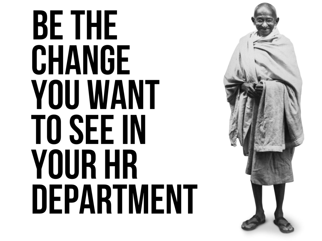 be the change you want to see in your hr department