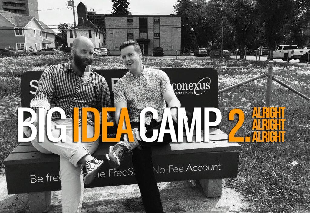 Big Idea Camp 2.alright alright alright-regina