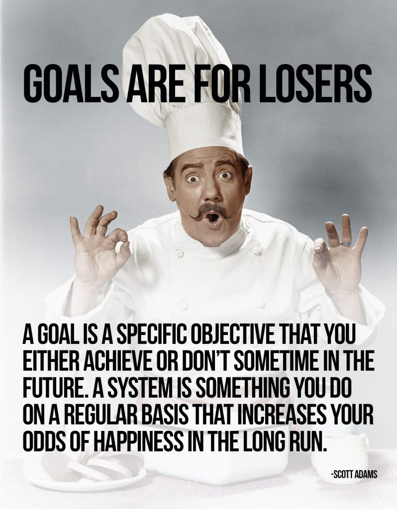 Goals are for losers