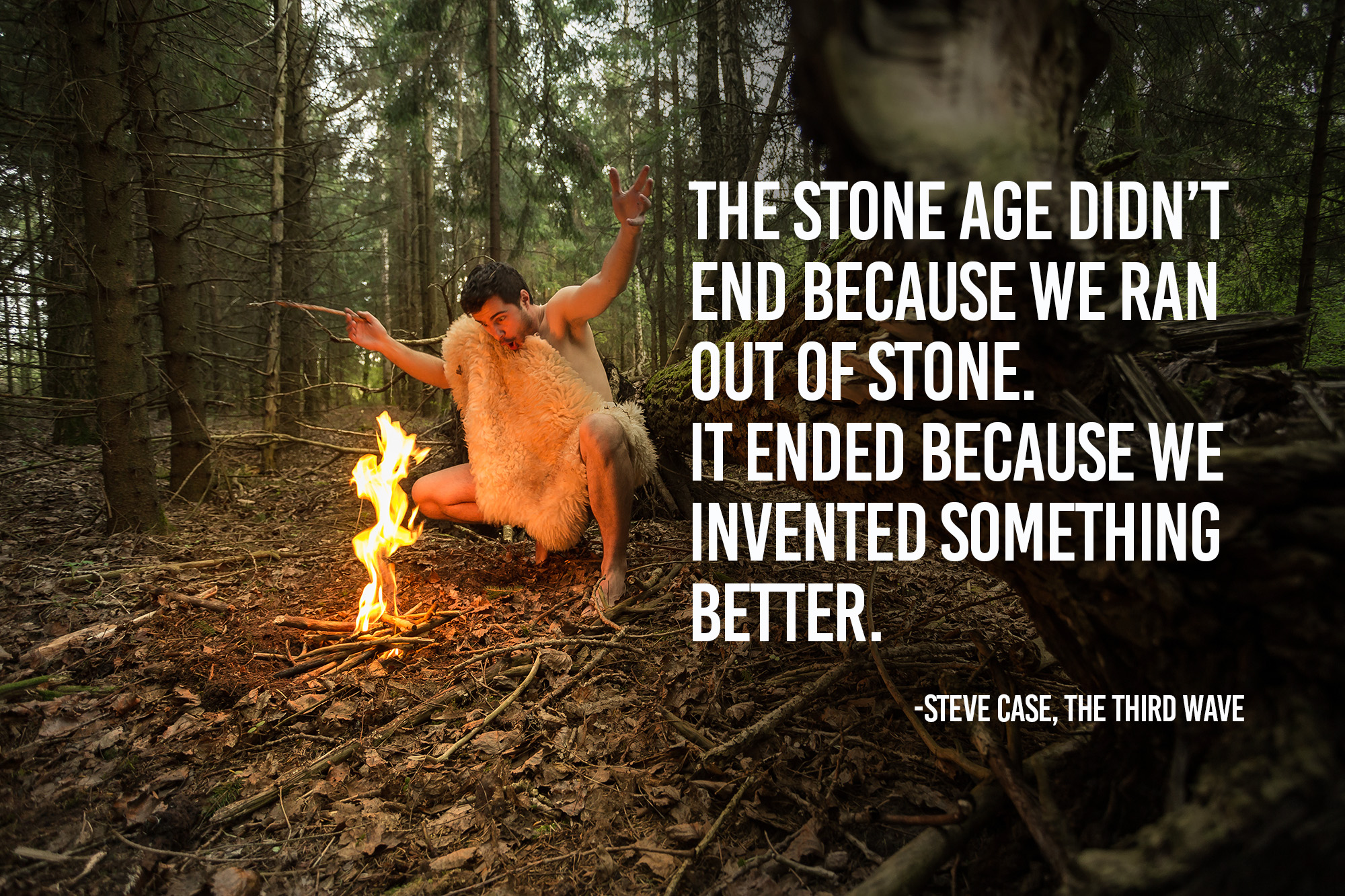 The-stone-age-didnt-end-because-we-ran-out-of-stone