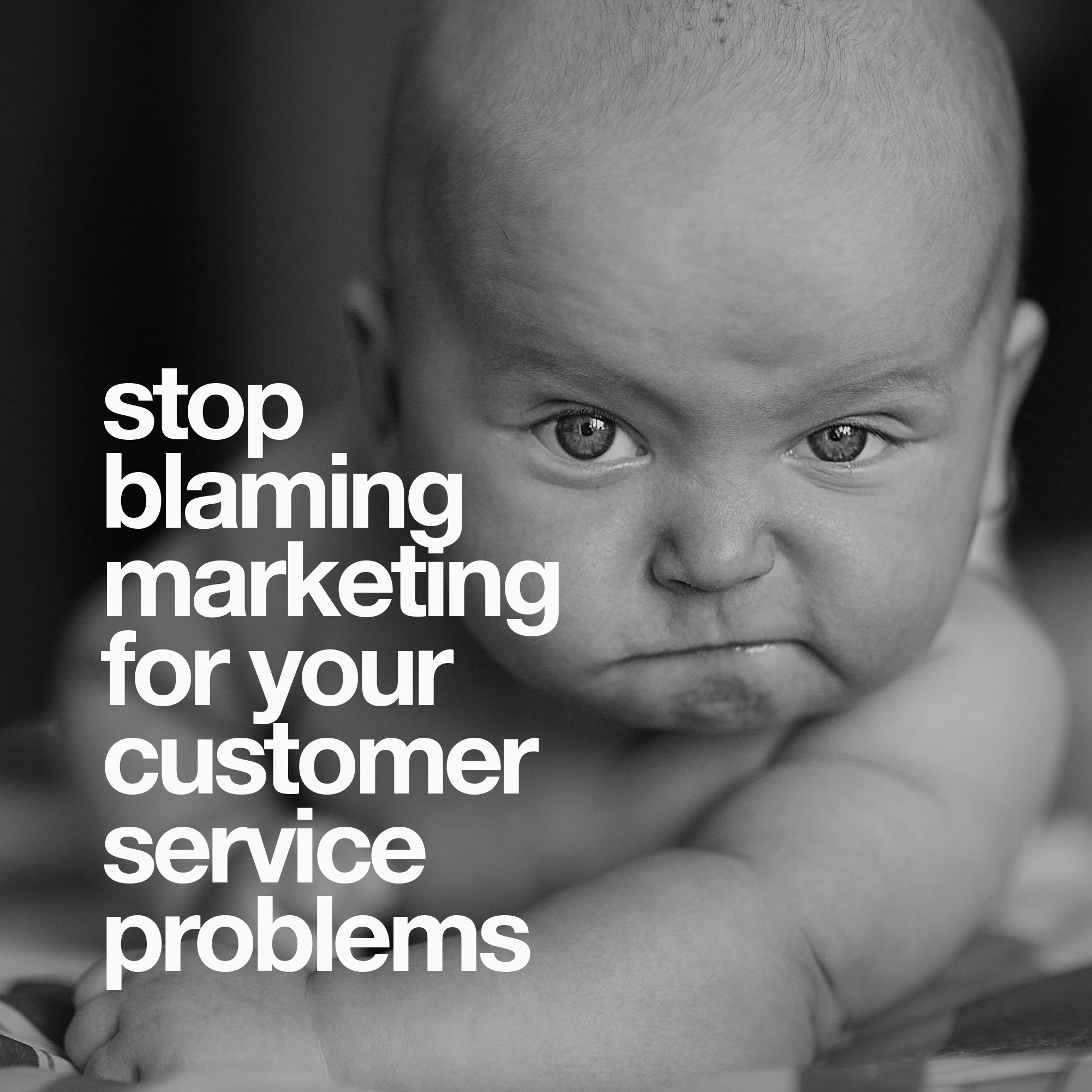 stop-blaming-marketing-for-your-customer-service-problems
