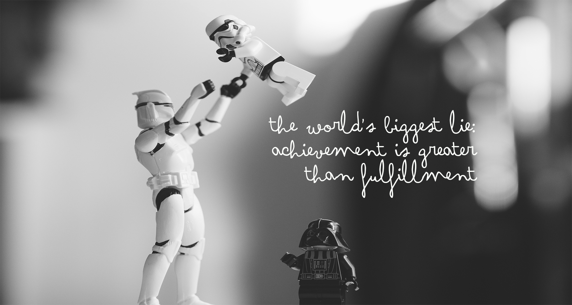 the worlds great lie-achievement is greater than fulfillment