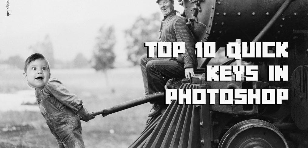 10 Photoshop quick keys