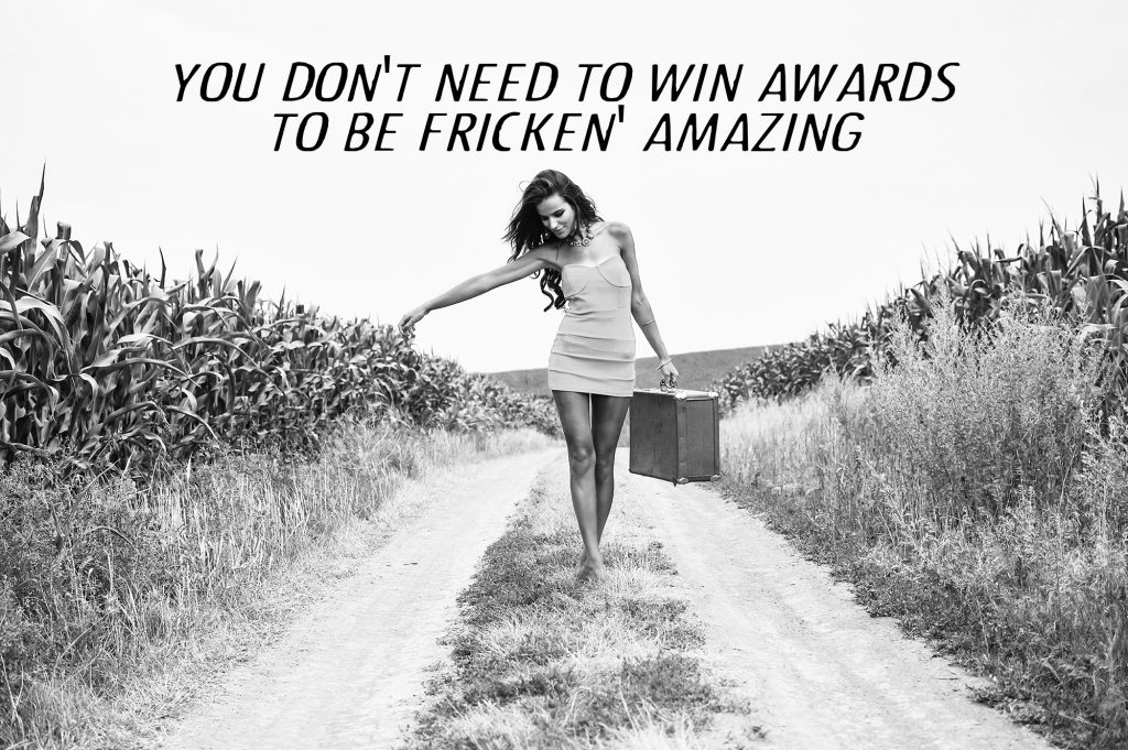You don't have to win awards to be fricken amazing-strategy lab