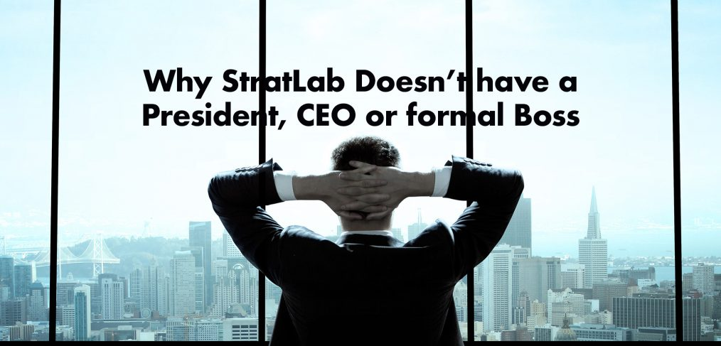 Why stratlab doesn't have a ceo president or formal boss