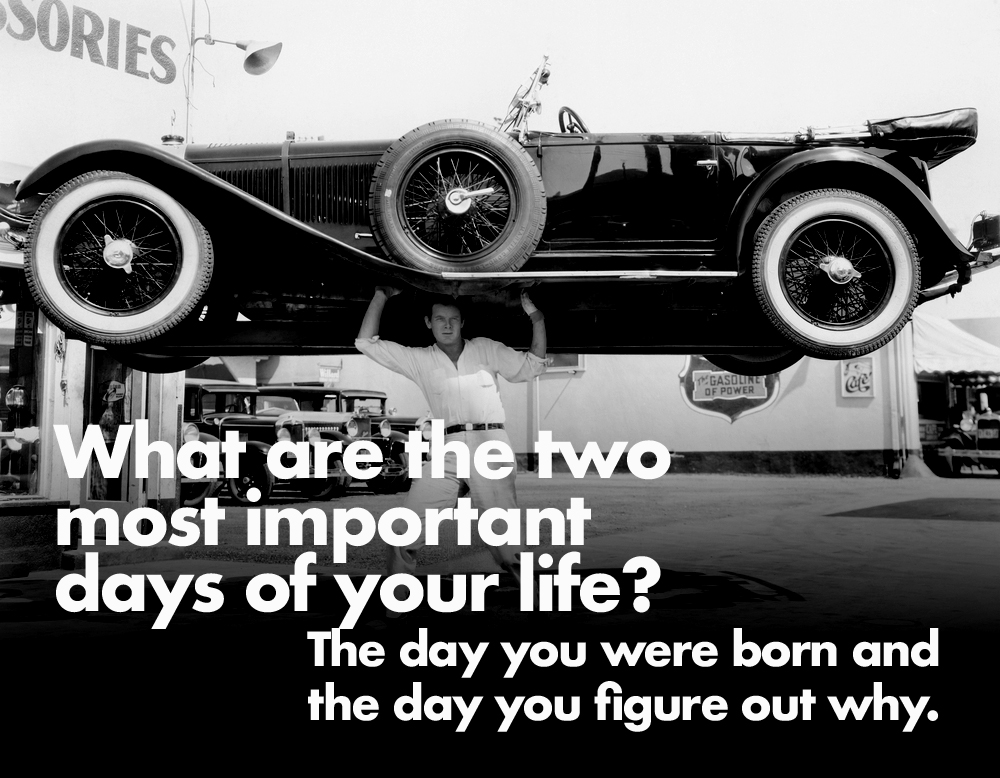 the two most important days of your life