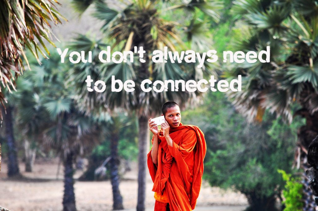 You don't always need to be connected