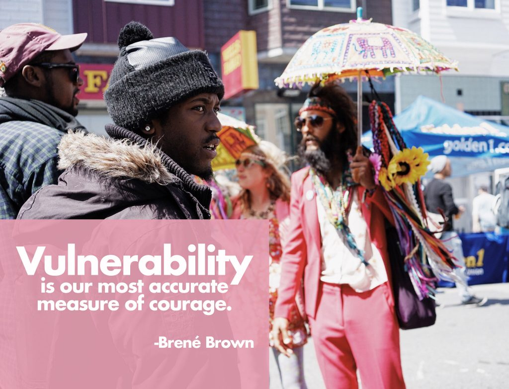 Vulnerability is our most accurate measure of courage