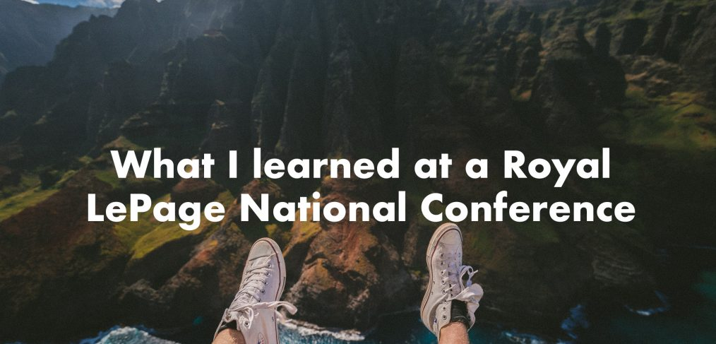 What I learned at the Royal LePage Headstart Conference