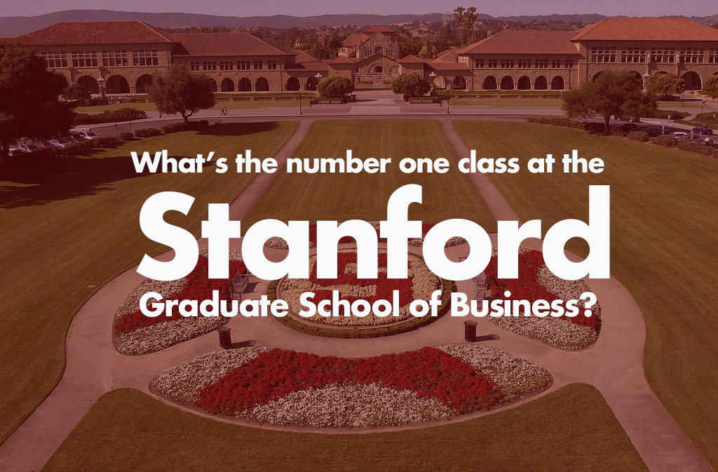whats the number one class at the stanford graduate school of business