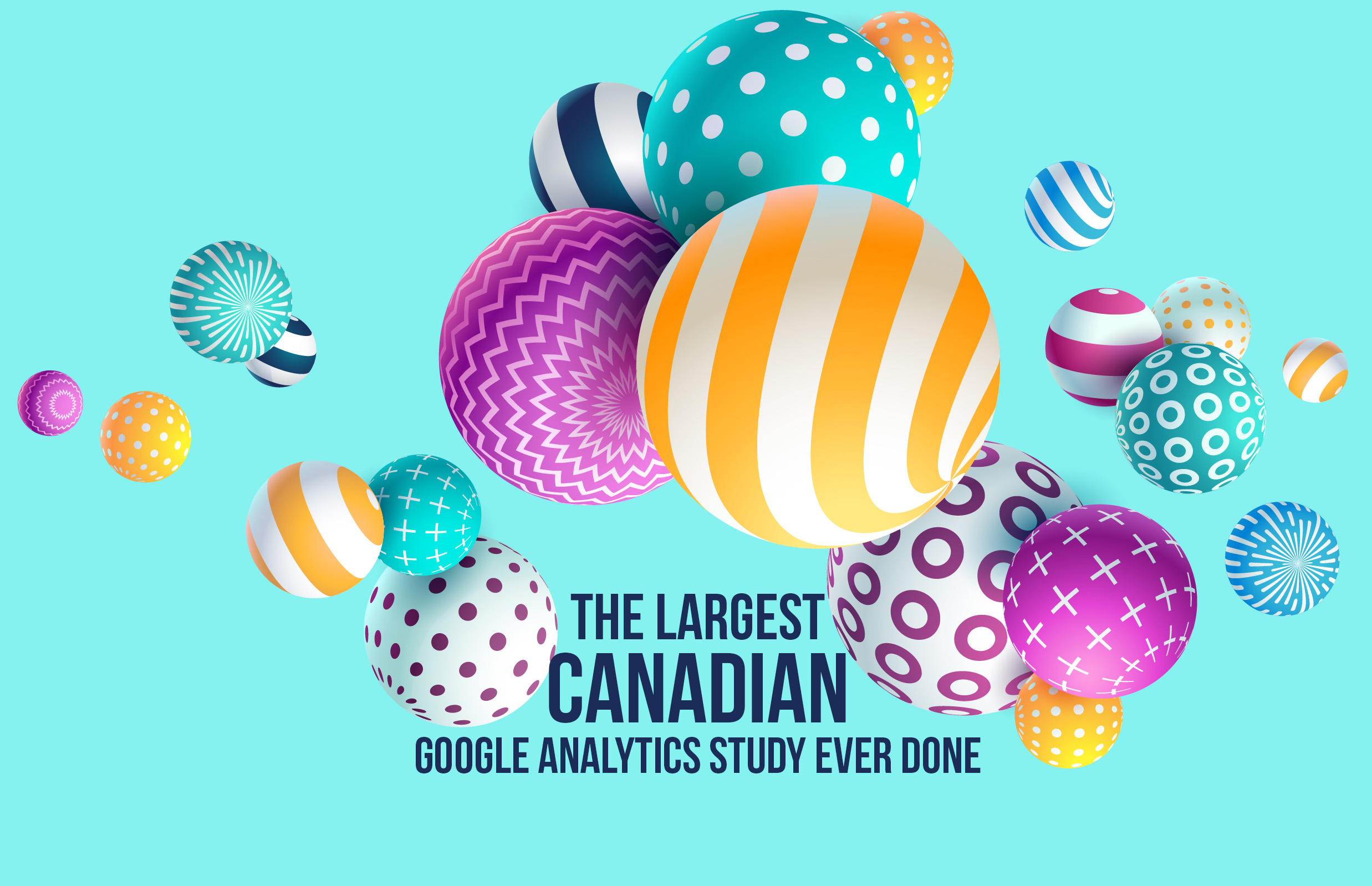 The Largest Canadian Google Analytics Study ever done
