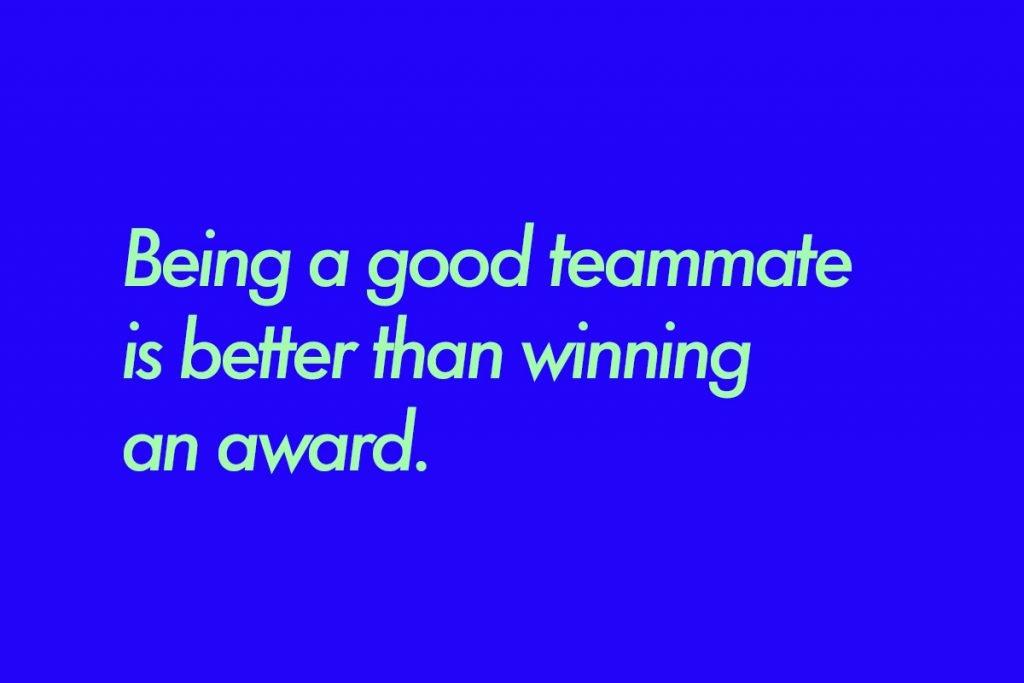 being a good teammate is better than winning an award