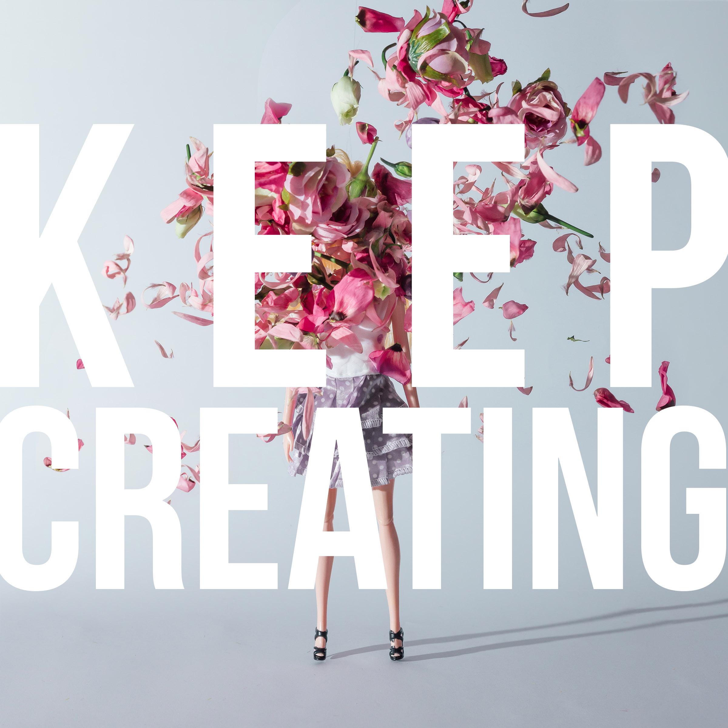 Keep Creating Man